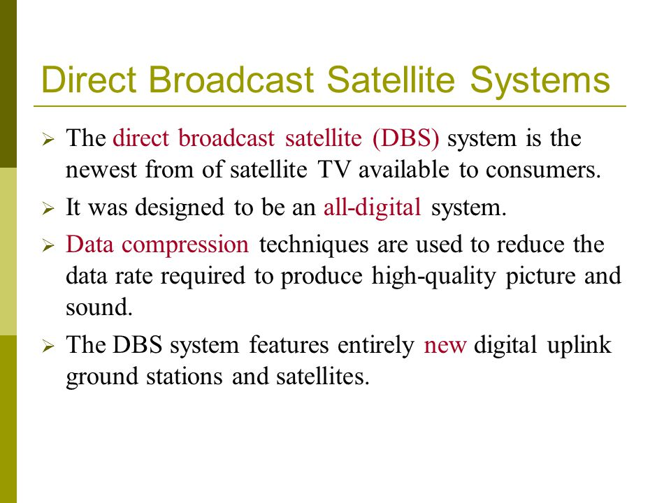 Direct Broadcast Satellite Systems