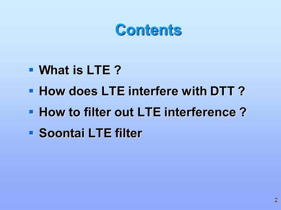 Contents What is LTE How does LTE interfere with DTT