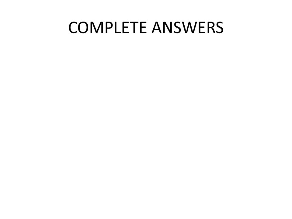 COMPLETE ANSWERS