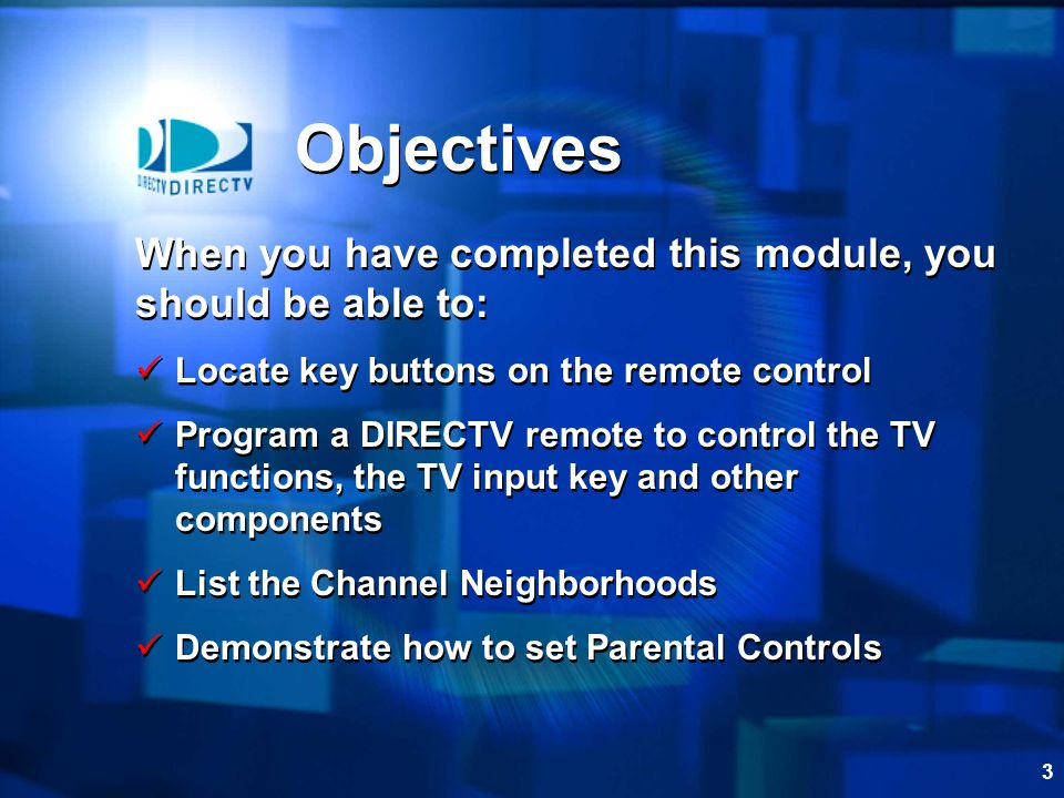 Objectives When you have completed this module, you should be able to: