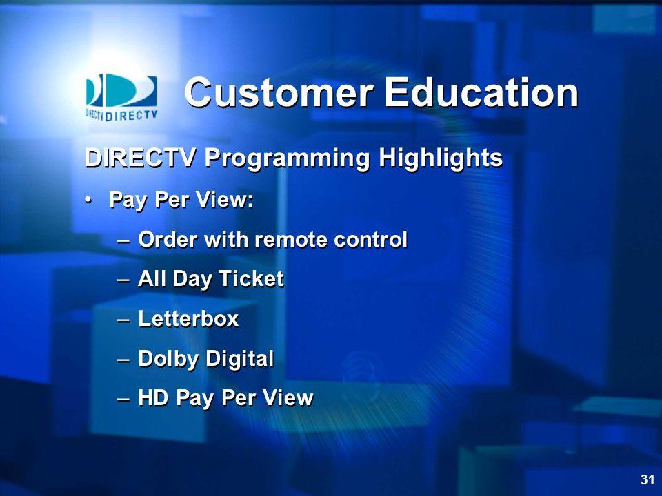 Customer Education DIRECTV Programming Highlights Pay Per View: