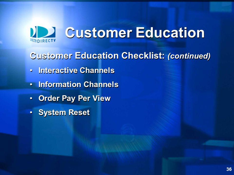 Customer Education Customer Education Checklist: (continued)