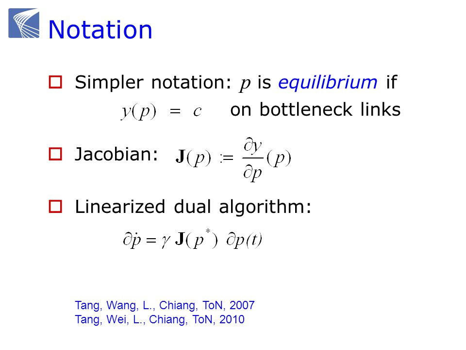 Notation Simpler notation: p is equilibrium if on bottleneck links