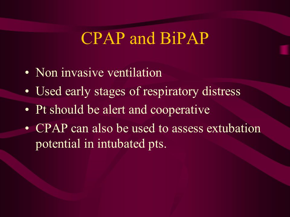 CPAP and BiPAP Non invasive ventilation