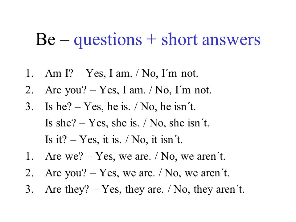Be – questions + short answers