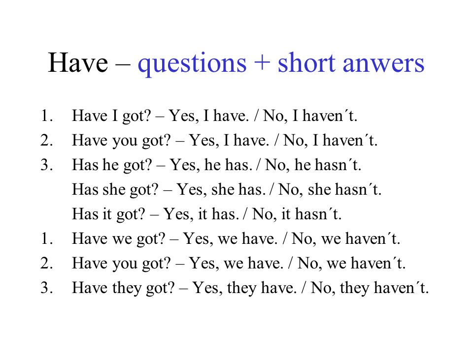 Have – questions + short anwers