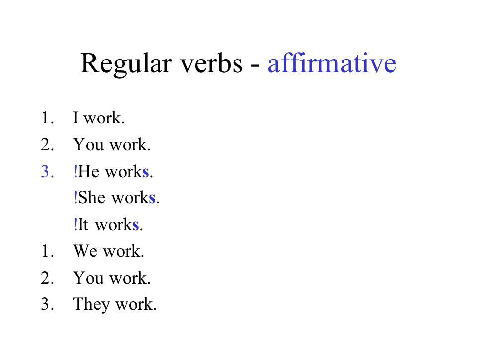 Regular verbs - affirmative