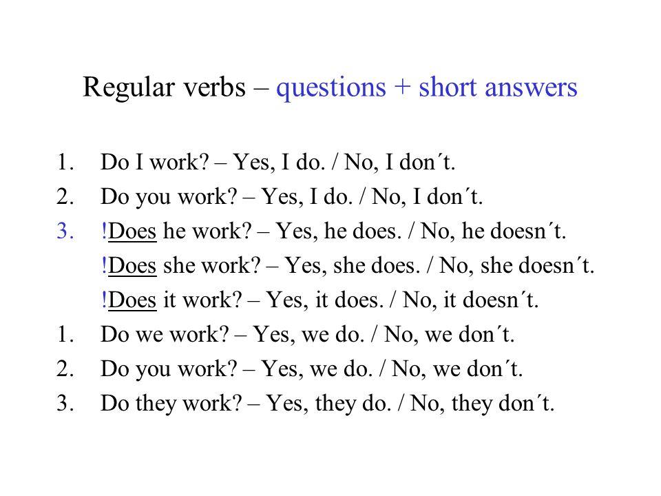 Regular verbs – questions + short answers