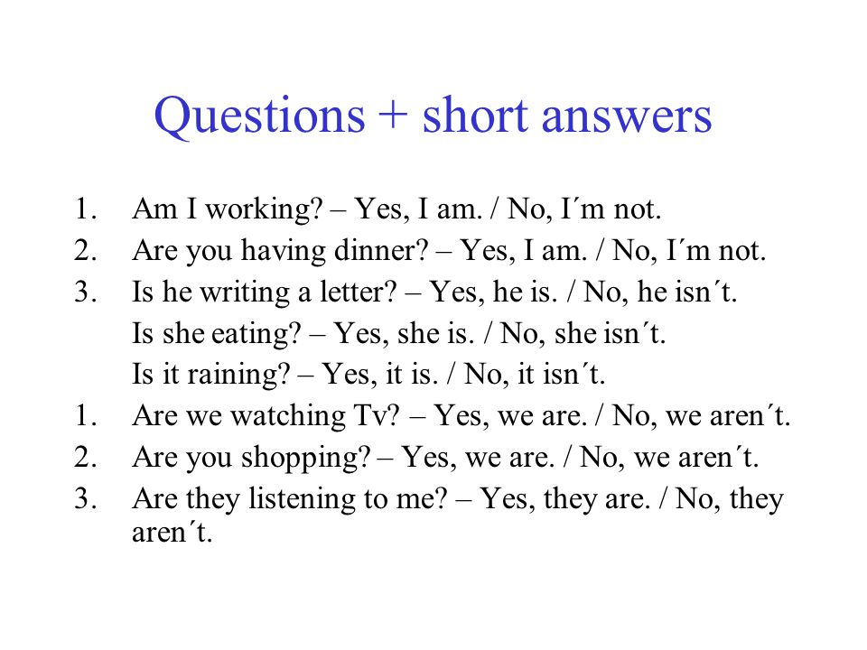 Questions + short answers