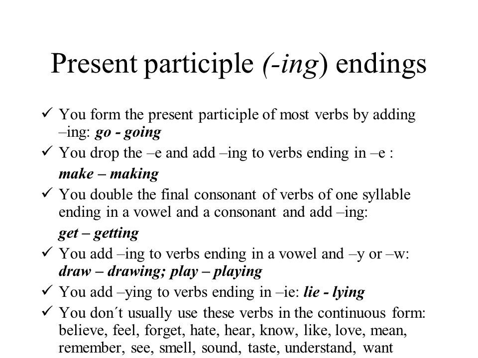 Present participle (-ing) endings