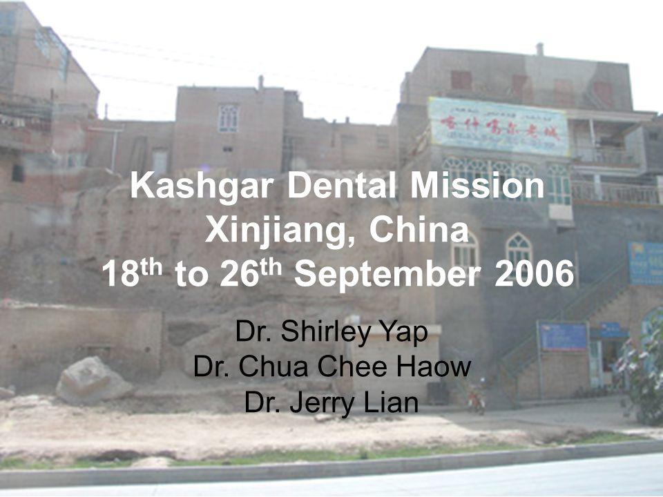 Kashgar Dental Mission Xinjiang, China 18th to 26th September 2006