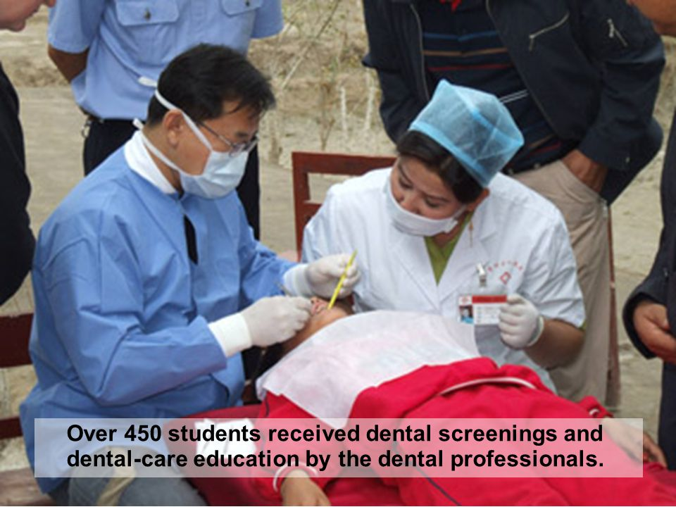 Over 450 students received dental screenings and dental-care education by the dental professionals.
