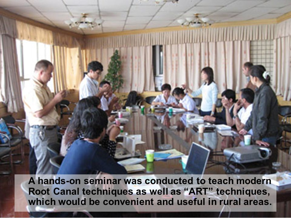 A hands-on seminar was conducted to teach modern Root Canal techniques as well as ART techniques, which would be convenient and useful in rural areas.