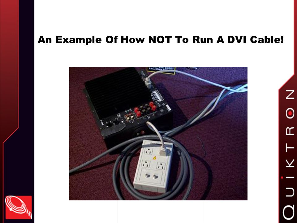 An Example Of How NOT To Run A DVI Cable!
