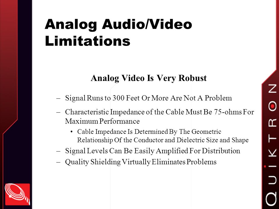 Analog Audio/Video Limitations