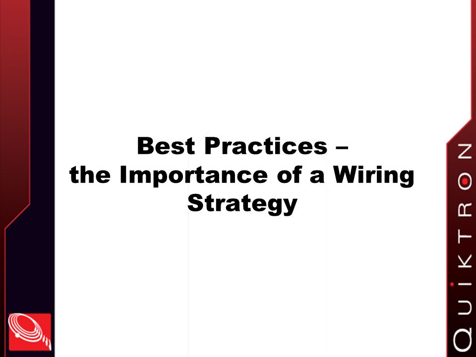 Best Practices – the Importance of a Wiring Strategy