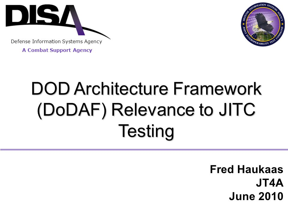DOD Architecture Framework (DoDAF) Relevance to JITC Testing