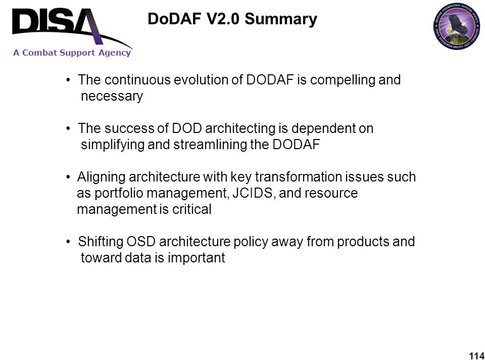 DoDAF V2.0 Summary The continuous evolution of DODAF is compelling and