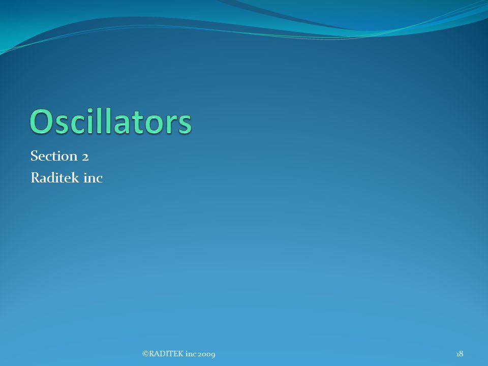 Oscillators Section 2 Raditek inc ©RADITEK inc 2009