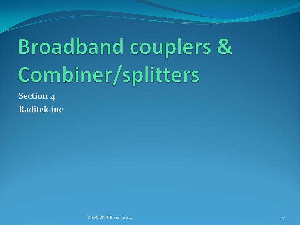 Broadband couplers & Combiner/splitters