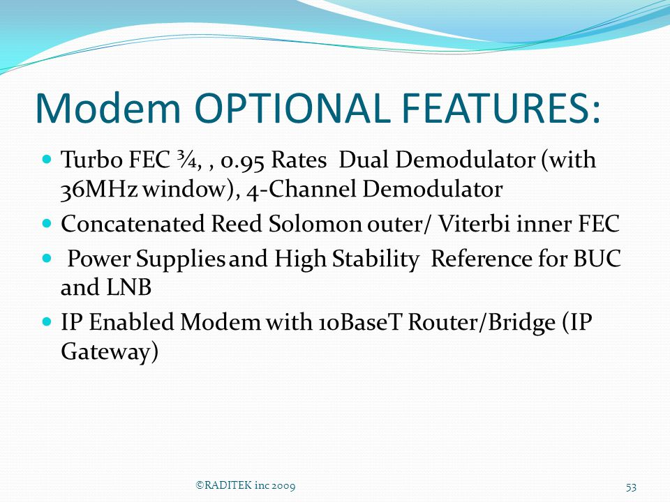 Modem OPTIONAL FEATURES: