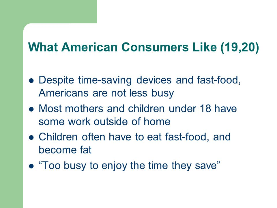 What American Consumers Like (19,20)