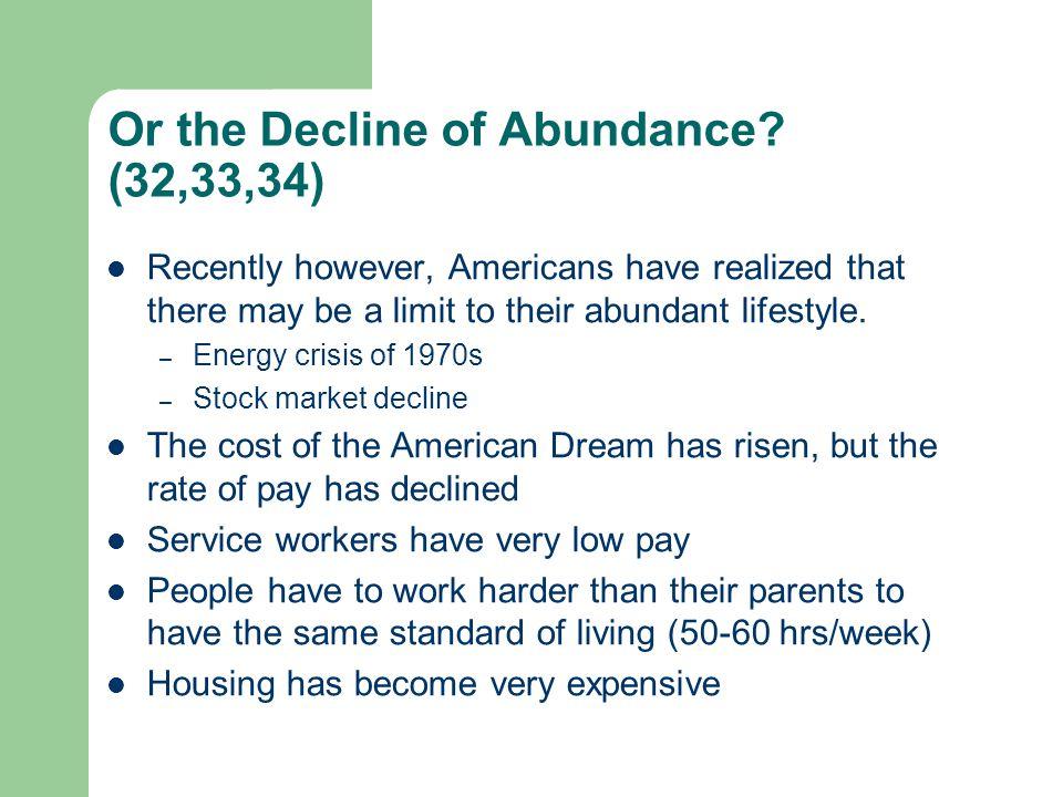 Or the Decline of Abundance (32,33,34)