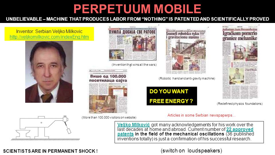 PERPETUUM MOBILE UNBELIEVABLE – MACHINE THAT PRODUCES LABOR FROM NOTHING IS PATENTED AND SCIENTIFICALLY PROVED