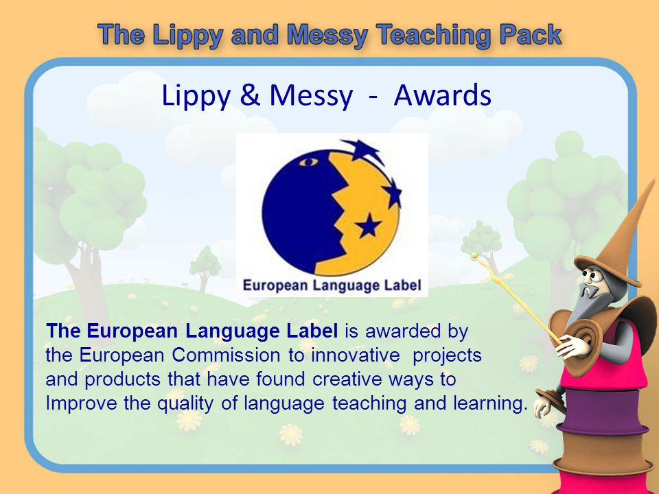 Lippy & Messy - Awards The European Language Label is awarded by