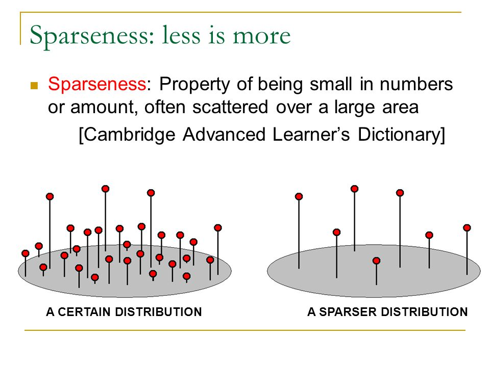 Sparseness: less is more