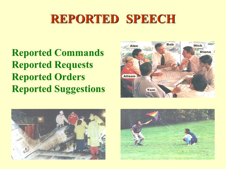 REPORTED SPEECH Reported Commands Reported Requests Reported Orders