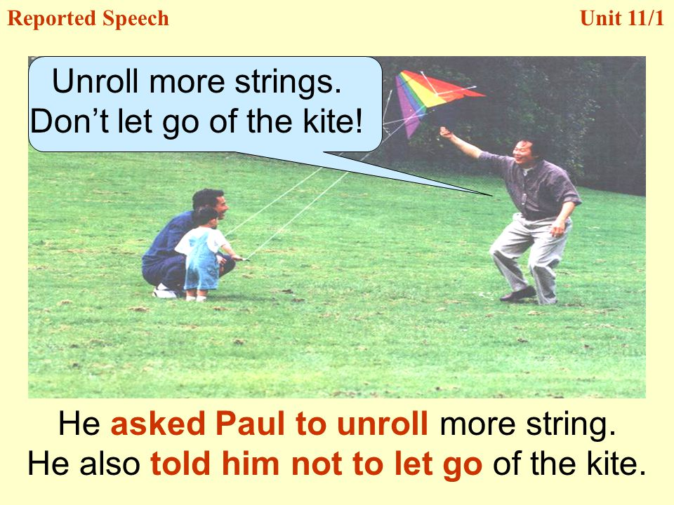 He asked Paul to unroll more string.