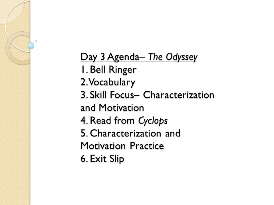 Day 3 Agenda– The Odyssey 1. Bell Ringer 2. Vocabulary 3
