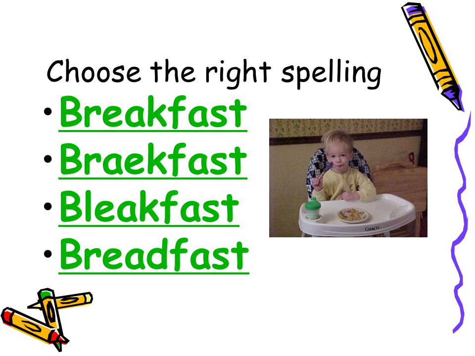 Choose the right spelling