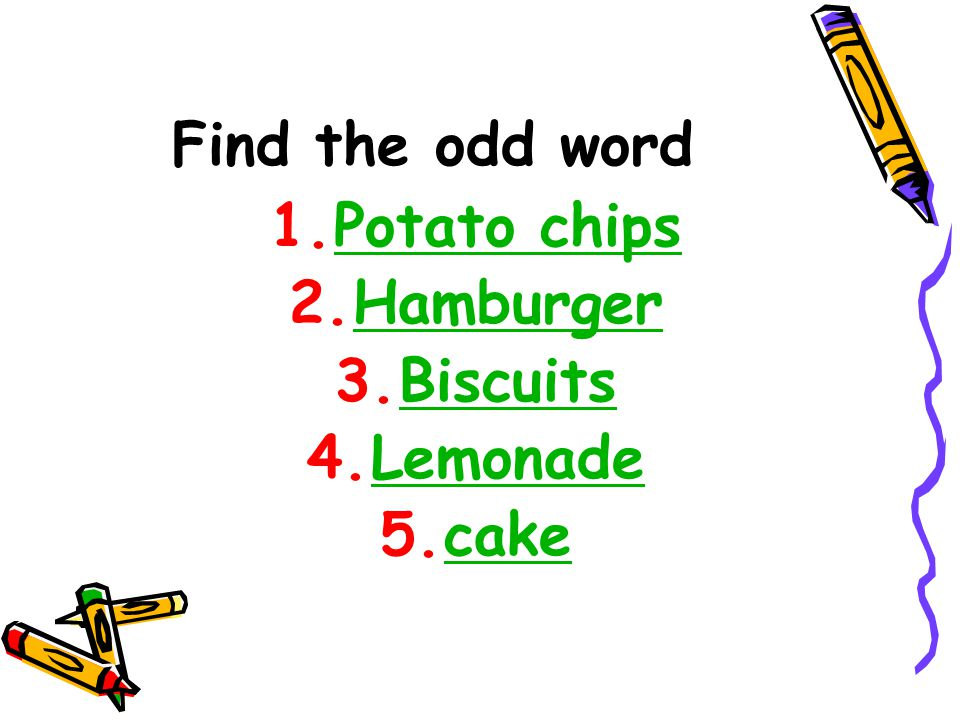 Find the odd word Potato chips Hamburger Biscuits Lemonade cake