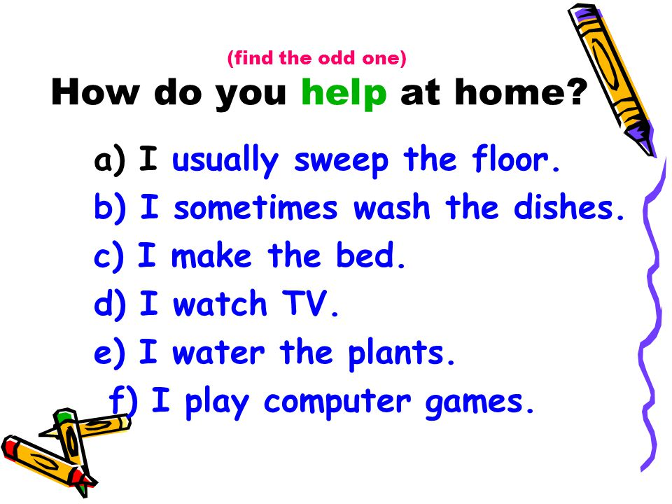 (find the odd one) How do you help at home