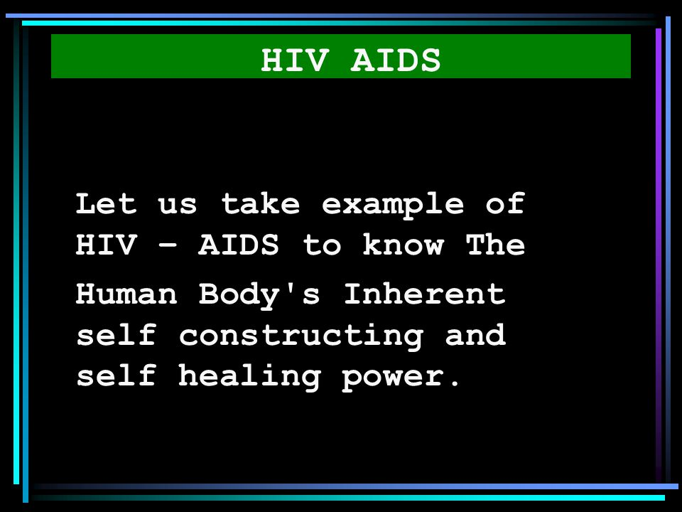 HIV AIDS Let us take example of HIV – AIDS to know The.