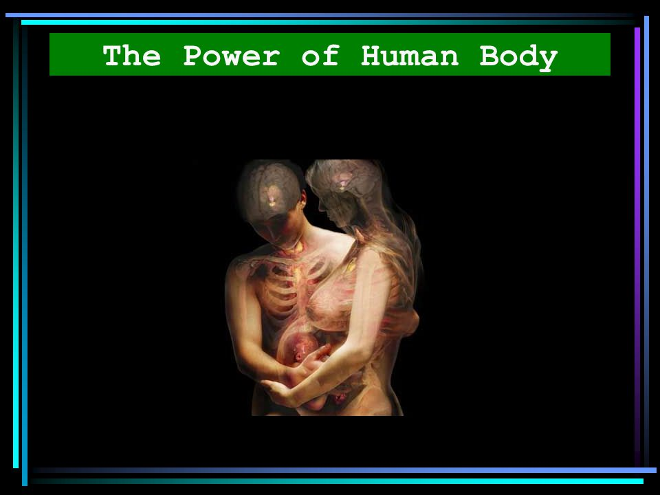 The Power of Human Body