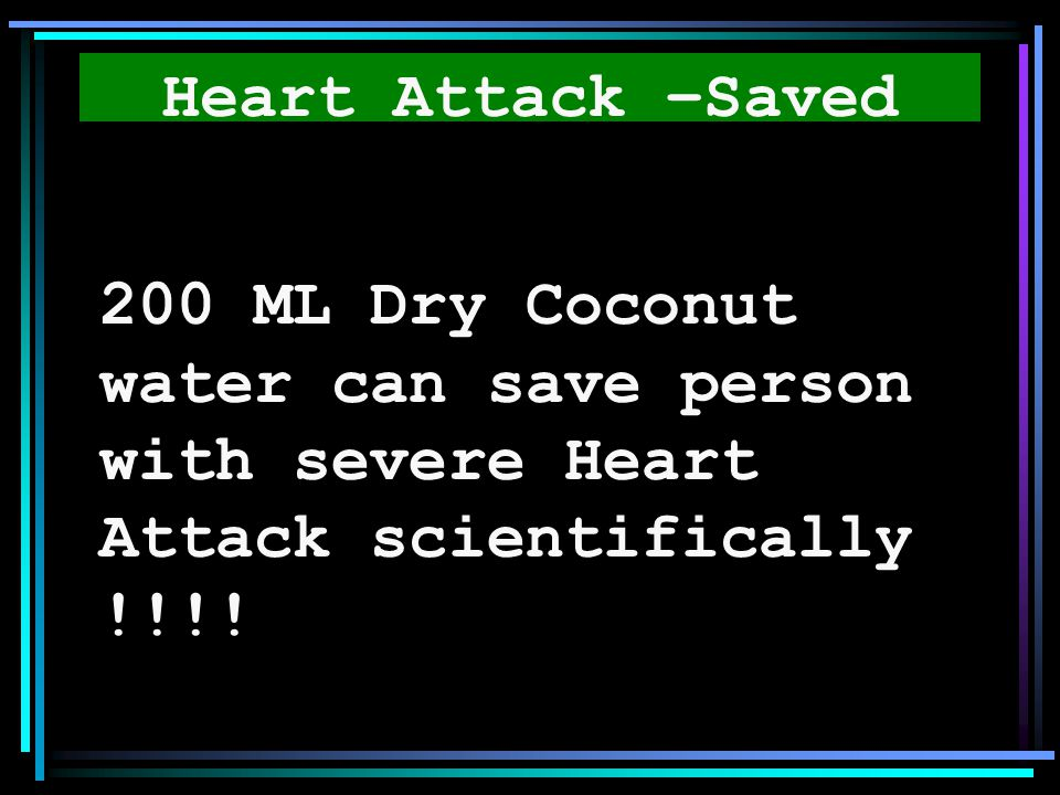 Heart Attack –Saved 200 ML Dry Coconut water can save person with severe Heart Attack scientifically !!!!