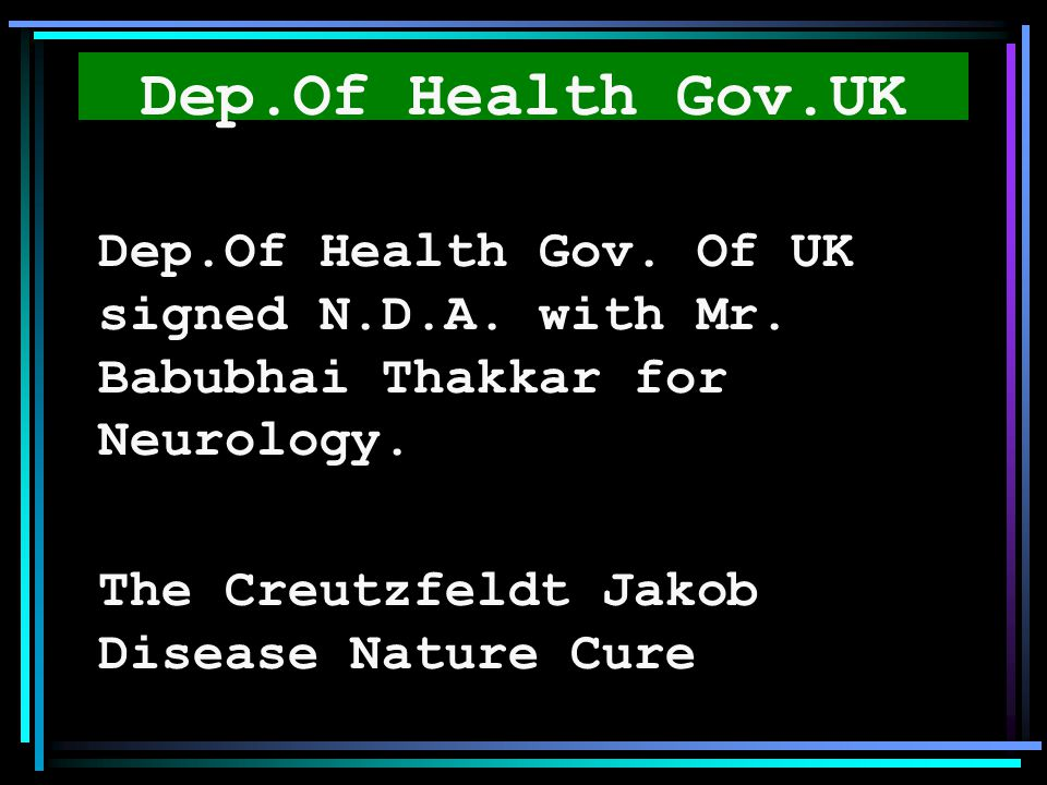 Dep.Of Health Gov.UK Dep.Of Health Gov. Of UK signed N.D.A. with Mr. Babubhai Thakkar for Neurology.