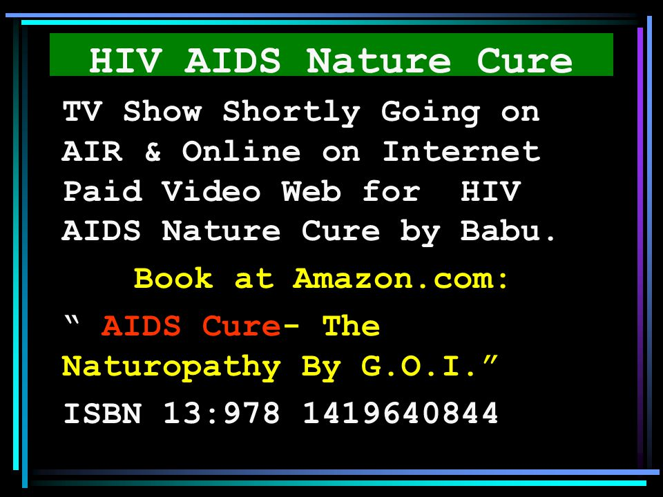 HIV AIDS Nature Cure TV Show Shortly Going on AIR & Online on Internet Paid Video Web for HIV AIDS Nature Cure by Babu.