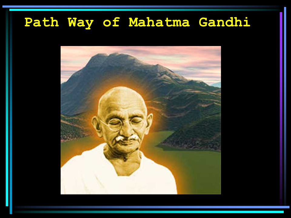 Path Way of Mahatma Gandhi