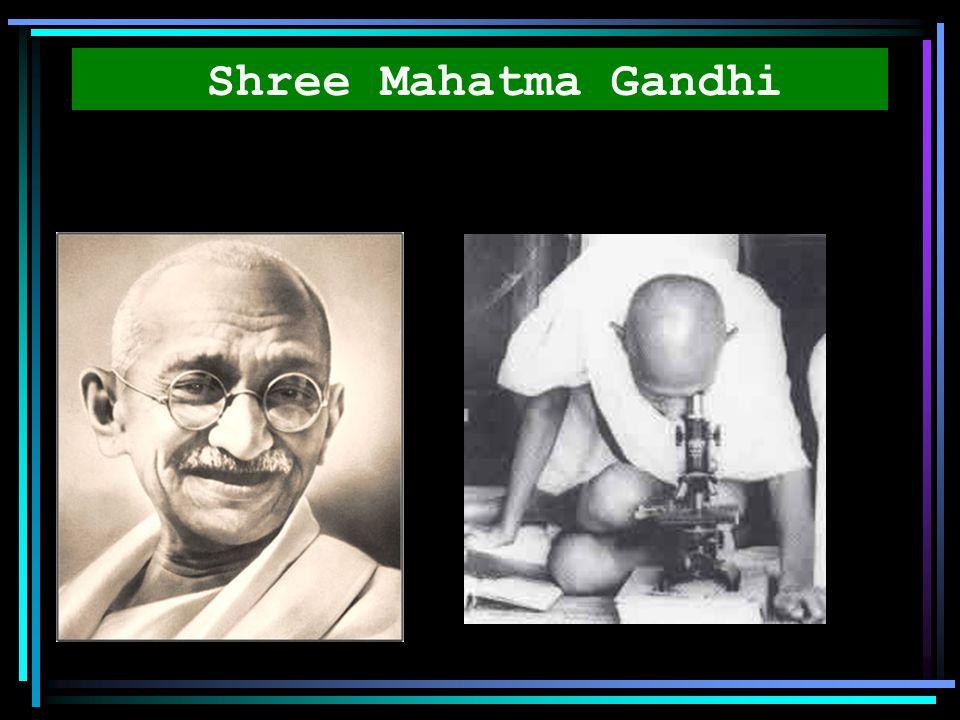 Shree Mahatma Gandhi .