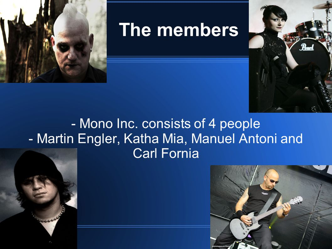 The members - Mono Inc. consists of 4 people