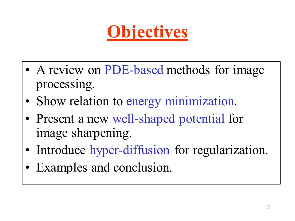 Objectives A review on PDE-based methods for image processing.