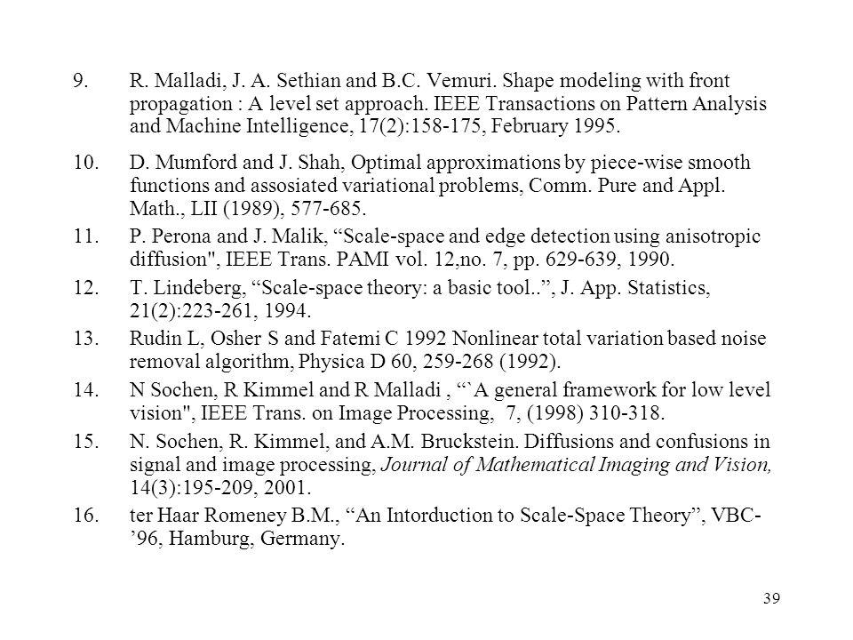 R. Malladi, J. A. Sethian and B. C. Vemuri