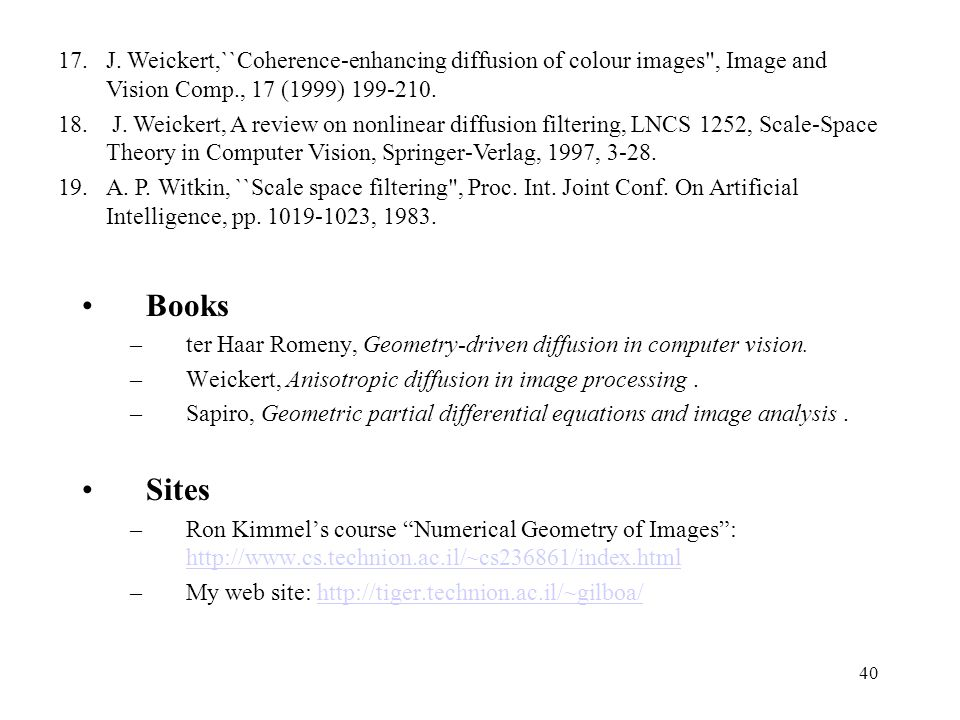 J. Weickert,``Coherence-enhancing diffusion of colour images , Image and Vision Comp., 17 (1999) 199-210.
