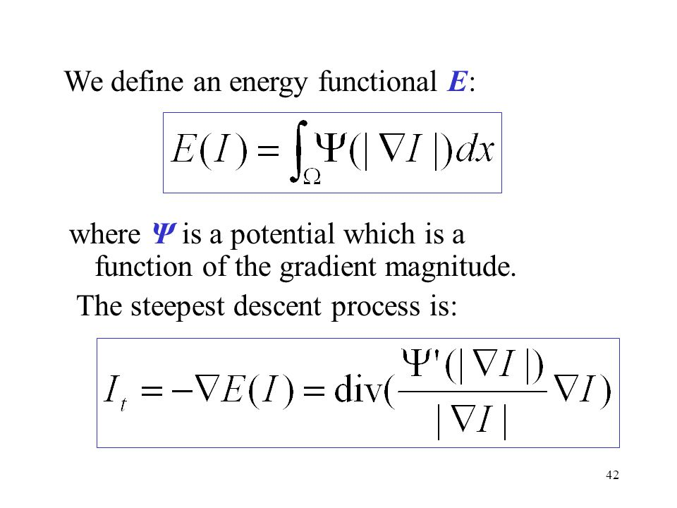 We define an energy functional E: