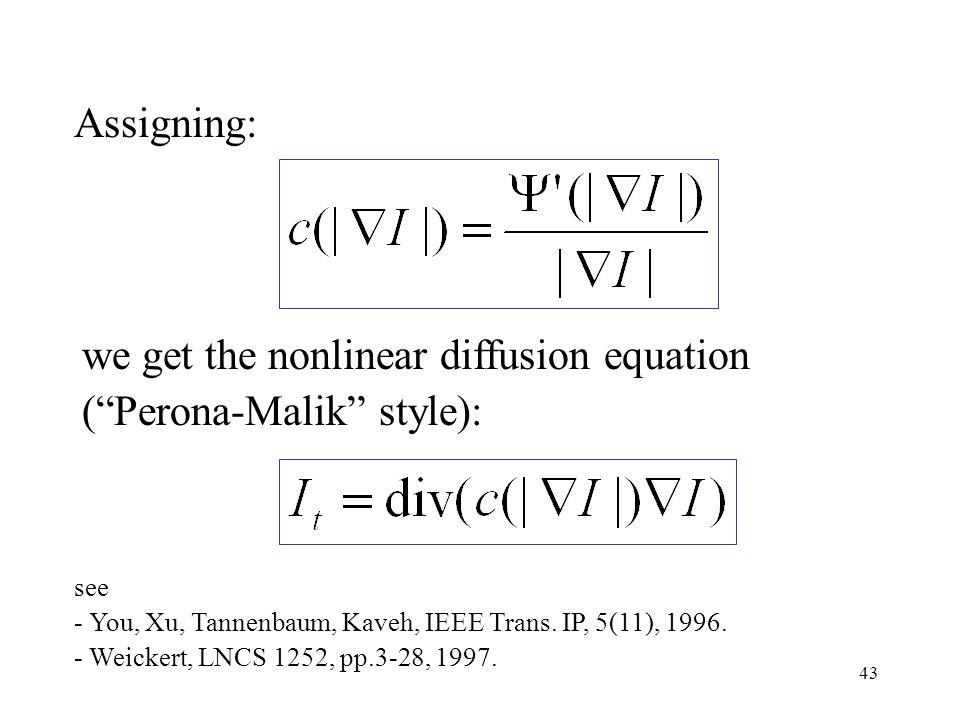 we get the nonlinear diffusion equation ( Perona-Malik style):