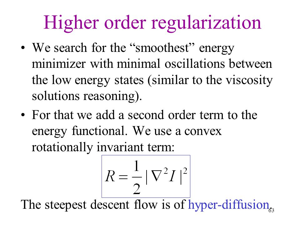 Higher order regularization